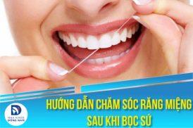 cách chăm sóc và vệ sinh răng sau khi bọc sứ