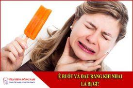 ê buốt và đau răng khi nhai là bị gì
