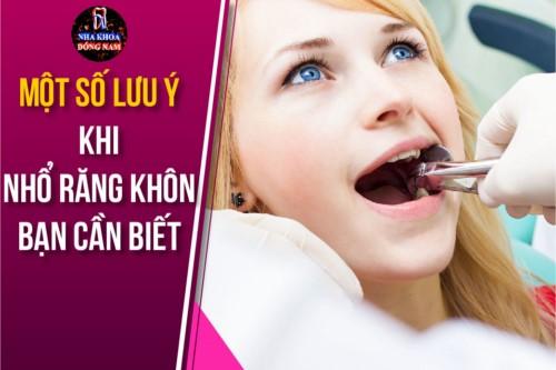 Một số lưu ý khi nhổ răng khôn bạn CẦN BIẾT