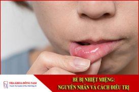 Bé bị nhiệt miệng: Nguyên nhân và cách điều trị