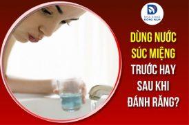 dùng nước súc miệng trước hay sau khi đánh răng
