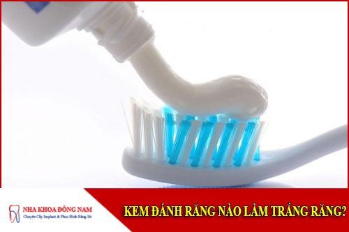 Kem đánh răng nào làm trắng răng dạ bác sĩ?