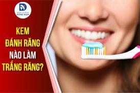 kem đánh răng nào làm trắng răng