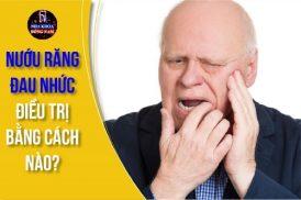 nướu răng đau nhức điều trị bằng cách nào