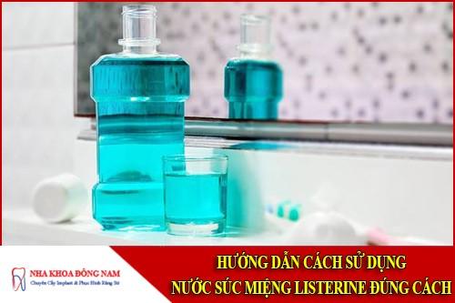 Hướng dẫn cách sử dụng nước súc miệng Listerine đúng cách