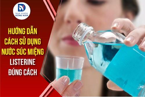 hướng dẫn sử dụng nước súc miệng listerine đúng cách