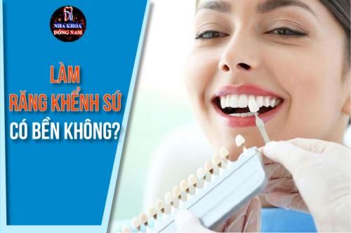 Làm răng khểnh sứ có bền không?