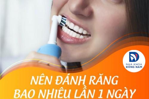 Nên đánh răng bao nhiêu lần 1 ngày