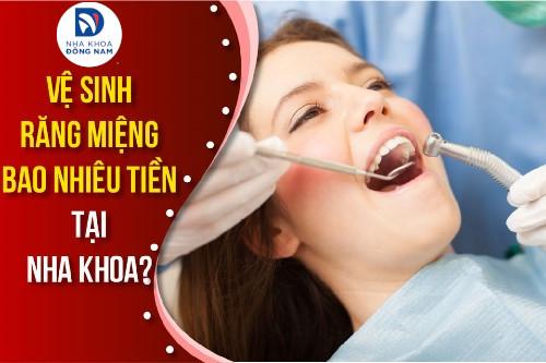 vệ sinh răng miệng bao nhiêu tiền tại nha khoa