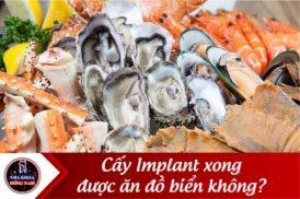Cấy Implant xong được ăn đồ biển không?