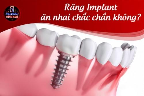 Răng Implant ăn nhai chắc chắn như răng thật không?