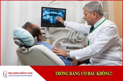 Trồng răng có đau không?