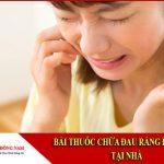 03 Bài thuốc chữa đau răng đơn giản tại nhà