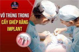 Yếu tố vô trùng trong cấy ghép Implant