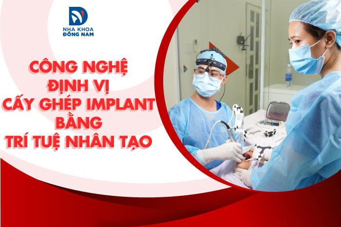 Máy định vị cấy ghép răng Implant tại nha khoa đông nam